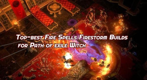 Best Path of exile Witch Fire Spells Firestorm Builds   MENAFN COM