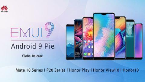 Huawei releases Android Pie-based EMUI 9 update for these