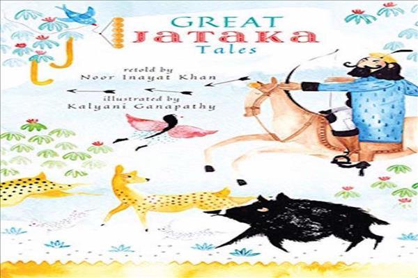 Great Jataka Tales By Noor Inayat Khan | MENAFN COM