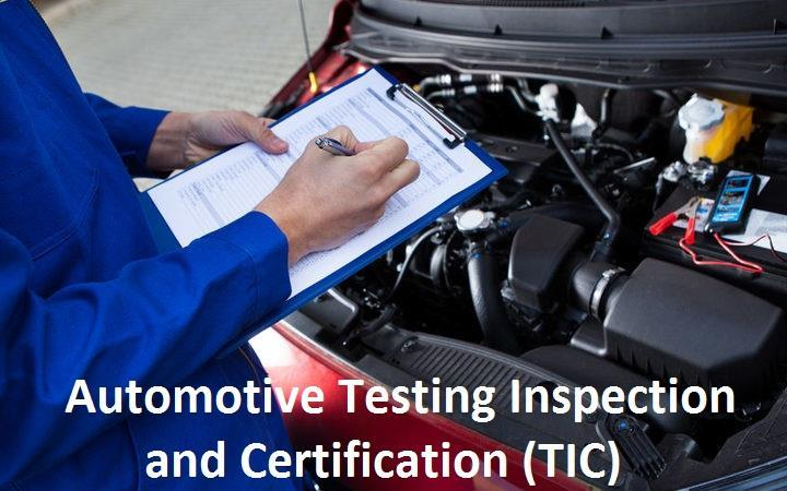 Automotive Testing Inspection and Certification (TIC) Market ...